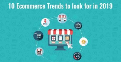10 Ecommerce Trends to Look for in 2019