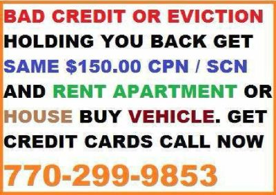 770-299-9853 BAD CREDIT EVICTION HELP IN 30 MINUTES CPN SCN NUMBERS