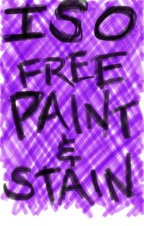 ISO: FREE PAINT and STAIN