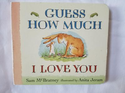 Guess how much I love you by Sam Mcbratney board book