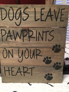Wooden Dog Art - Dogs leave Pawprints on yourHeart