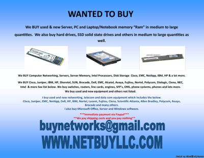 WANTED: CISCO, JUNIPER, EMC, NETAPP, BROCADE, INTEL, HP, IBM & MORE $ WE BUY USED AND NEW COMPUTER NETWORKING, SERVER MEMORY, SSD DRIVES, DRIVE STORAGE ARRAYS, HARD DRIVES, INTEL PROCESSORS, DATA COM, TELECOM & MORE