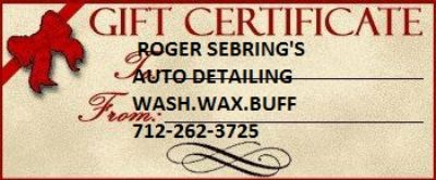 Roger Sebring FATHERS DAY GIFT CERTIFICATES CALLROGER SEBRINGS AUTO DETAILING CALL 712-262-3725
