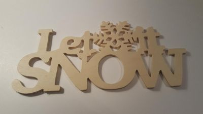 """Unfinished Wood """"Let It Snow"""""""