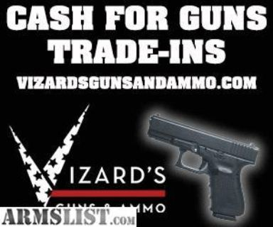 For Sale: CASH For Gun TRADE-INS! WE BUY GUNS