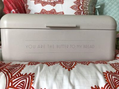 You are The Butter to my Bread Box