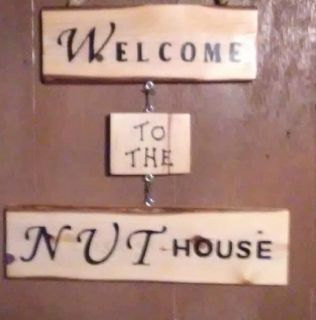 Welcome To The Nut House wall decor