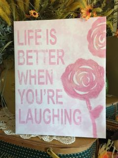 Canvass Painting- Life is Better when you are Laughing