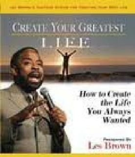 Create Your Greatest Life, Les Brown