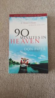 90 Minutes in Heaven, by Don Piper