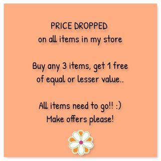 PRICE DROP on ALL ITEMS