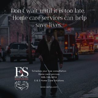 Don't Wait Until It is too late - Home Care Services