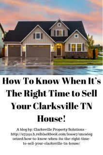 How To Know When It s The Right Time to Sell Your Clarksville TN House!