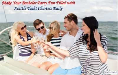 Make Your Bachelor Party Fun Filled with Seattle Yacht Charters Daily