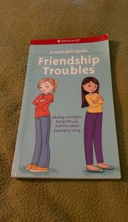 American Girl A Smart Girl's Guide Friendship Troubles