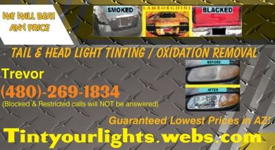 Tail LIGHT PAINTING, BLACKED OUT LIGHTS, OXIDATION REMOVAL , ** WILL BEAT ANY COMPETITOR BY 5% !