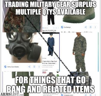 For Sale/Trade: Military surplus gear for sale or trade thousands of items