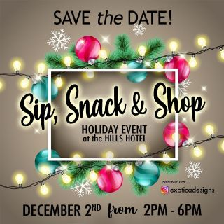 Sip, Snack and Shop Holiday Event *SaveTheDate*