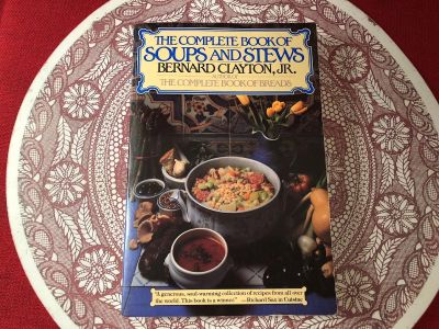 Bernard Clayton, Jr. - The Complete Book of Soups and Stews. Paperback