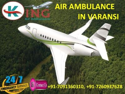 Avail Economical Price Air Ambulance in Varanasi by King