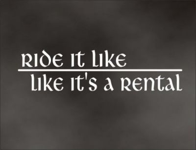 Buy RIDE IT LIKE IT'S A RENTAL decal for snowmobile or motorcycle rider motorcycle in Mentor, Ohio, United States, for US $5.98