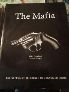 The : The Necessary Reference to Organized Crime by Frank Shanty