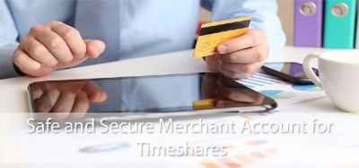 Online Safe and Secure Merchant Account for Timeshares