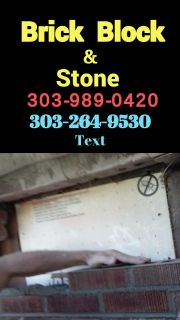 Brick Block & Stone Bricklayer New Construction and Repairs 303-989-0420, text 303-264-9530