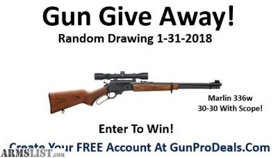 For Sale: Gun Give Away! Win A FREE Marlin 336w 30-30 With Scope !