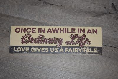 Once in a while 5X16 plaque