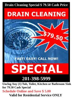 Have a Clogged Sink, Tub or Toilet? In Garfield, NJ  $ 99.00 Special or $ 79.50 Cash Special
