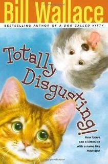 Totally Discusting by Bill Wallace Children's Animal Fiction Paperback Book Grade 3-7 Age 8-12