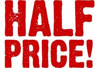 Everything is half price