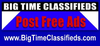 FREE CLASSIFIEDS at BIG TIME CLASSIFIEDS use Links, Videos & More!