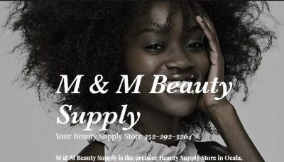 M & M Beauty Supply of Ocala Fl Your Beauty Supply Store 352-292-3264