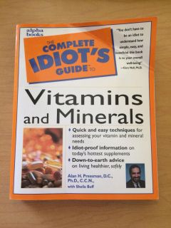 Idiots guide to Vitamins and Minerals