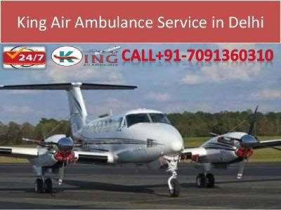 Top Most Level Medical ICU-King Air Ambulance Service in Delhi, India