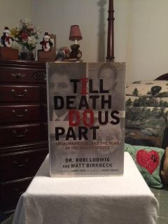"""REDUCED - EUC of the """"Till Death Do Us Part - Love, Marriage, and the mind of the killer spouse"""" HARDCOVER book $6.00"""