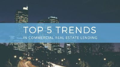 Top 5 trends in Commercial Real Estate Lending