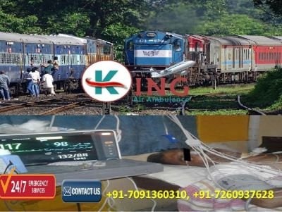 Take the Best ICU Support Train Ambulance in Kolkata by King