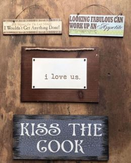 4 signs i love us 10X7, 2small ones 8X2,8X3& kiss cook 12X6 $10 for all!
