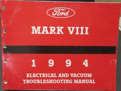 Find 1994 Lincoln Mark VIII Electrical & Vacuum Trouble Shooting Shop Service Manual motorcycle in Holts Summit, Missouri, United States, for US $24.00