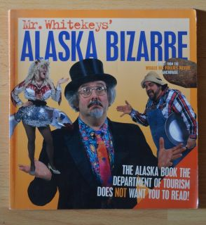 Mr Whitekey's ALASKA BIZARRE