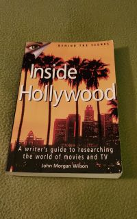 Inside Hollywood A writer's guide to researching the world of movies and TV