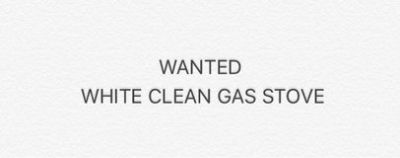 Wanted : Clean White Gas Stove