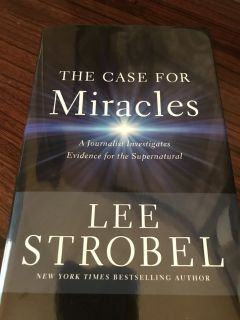 The Case For Miracles by Lee Strobel