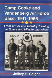 NEW - Camp Cooke and Vandenberg Air Force Base, 1941-1966