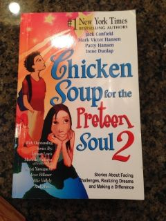 Chicken Soup for the Preteen Soul(shown), also have 'Teen', & 'Christian Teen'