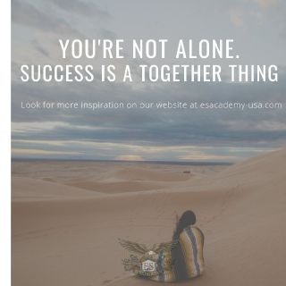 You're Not Alone. Success Is a Together Thing