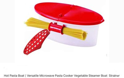 As Seen on TV: microwave pasta boat (pasta not included)